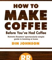 How to Make Coffee Before You've Had Coffee: Ristretto Roasters' Spectacularly Simple Guide to Brewing at Home